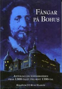 På omslaget ser man Bohus fästning som en mörk skugga och en av de mer bemärkta fångarna, pietisten Leopold.