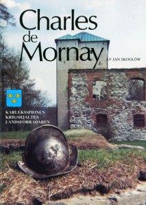 Charles de Mornay Av Jan Skoglöw. Kärleksspionen Krigshjälten Landsförrädaren