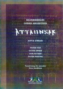 """Skivomslaget har orden """"Atta unsar"""" (Fader vår) med gotisk text."""