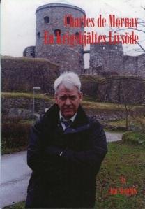 Jan Skoglöw återkom gång på gång till Charles de Mornays levnadsöde. Denna bok utgavs 2008. På omslaget ses författaren själv med Bohus fästning i bakgrunden. Bilden togs av Kungälvs-Postens chefredaktör Sven Arne Hag.