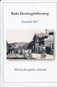 Råda Hembygdsförenings årsskrift 2017 präglas – liksom föregångarna – av utmärkt layout. Omslaget visar järnvägsstationen, som gav upphov till Mölnlycke gamla centrum.