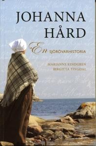 Johanna Hårds utseende är tyvärr okänt. På bokens omslag avbildas därför en kvinna i allmogekläder. Hon vänder ryggen mot läsarna. På så vis behöver man inte avbilda hennes ansikte.