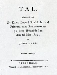 John Hall ville försvara sig även inför frimurarna i Stockholm och lämnade därför in detta tal hos dem.