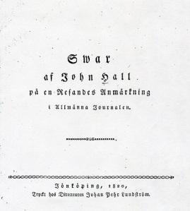I detta tryck från 1820 svarar John Hall på ett inlägg i tidningen Allmänna Journalen.